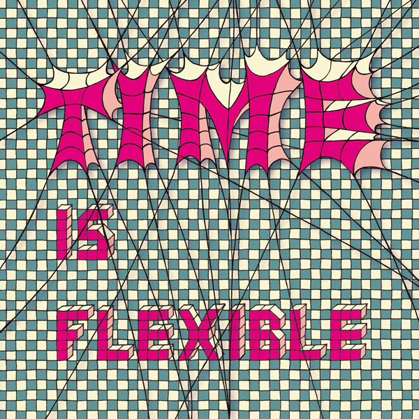 Time is flexible